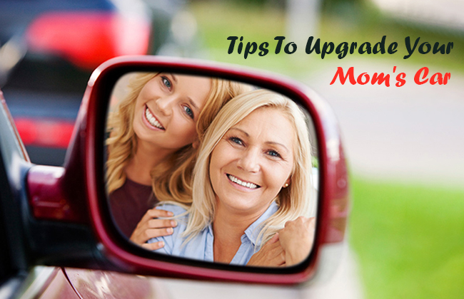 How to upgrade car of your mother?